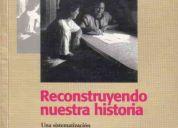 Reconstruyendo nuestra historia