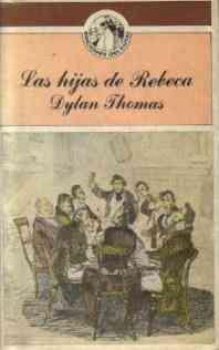 Las Hijas De Rebeca ( Dylan Thomas )