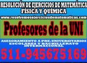Profesores de matemática química física:resolución de ejercicios problemas escolares pre y unive